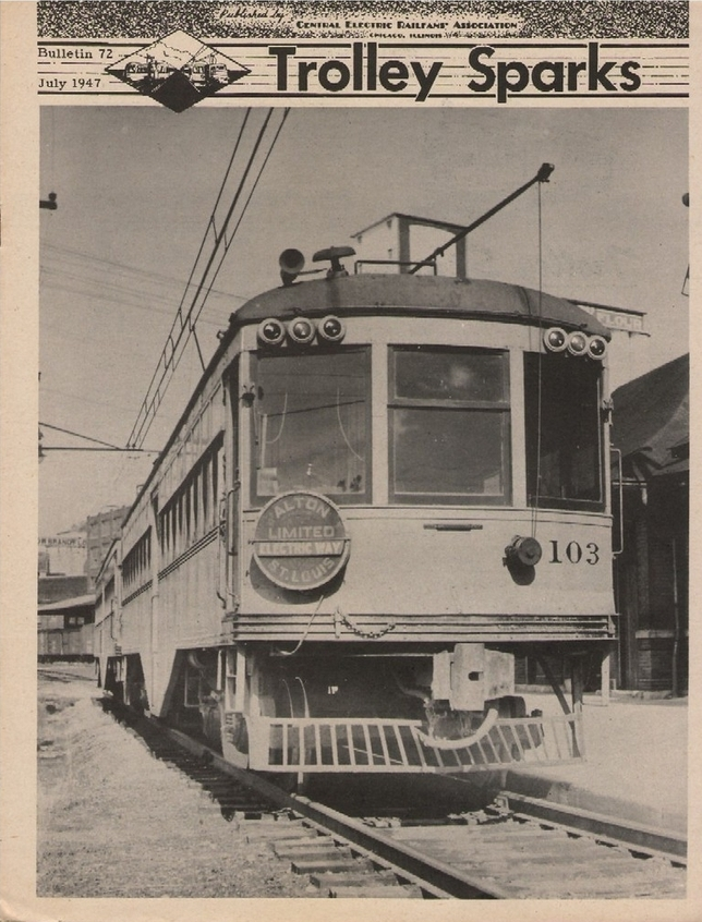 The July 1947 issue of Trolley Sparks, aka CERA Bulletin #72, shows Illinois Terminal car #103 in limited service between Alton and St. Louis.