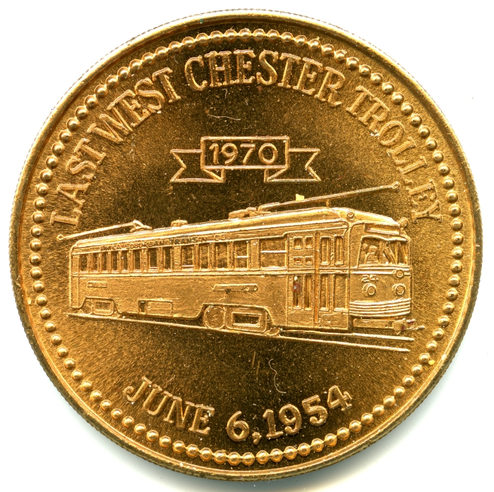 In 1970, the West Chester (PA) Coin Club minted a token commemorating the last West Chester trolley 16 years earlier.